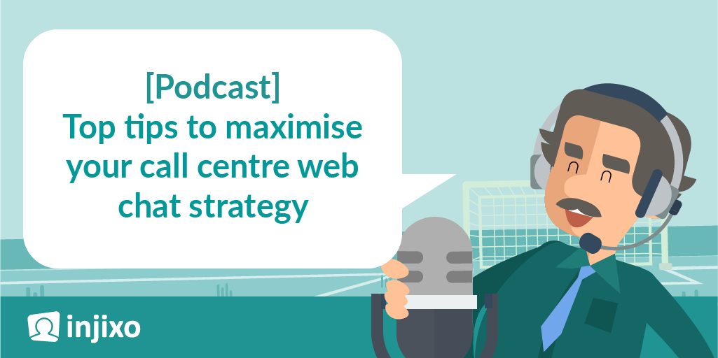 podcast-top-tips-to-maximise-your-call-centre-web-chat-strategy.png
