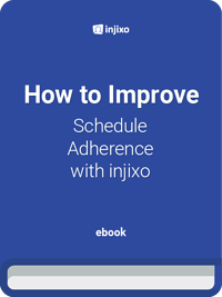 injixo-ebook-how-to-improve-schedule-adherence