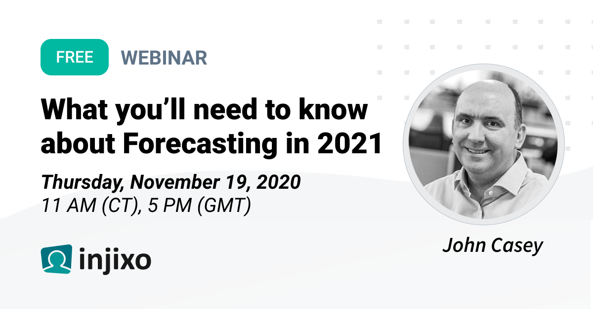 Webinar Announcement: What You'll Need to Know About Forecasting in 2021